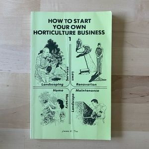 1983 HOW TO START YOUR OWN HORTICULTURE BUSINESS